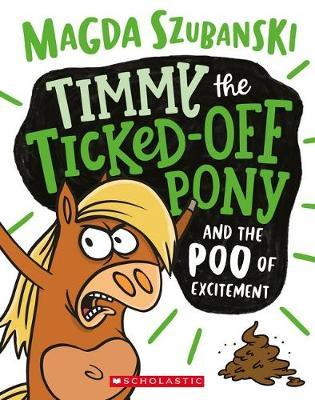 TIMMY THE TICKED OFF PONY #1