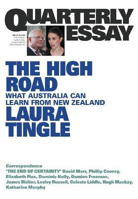 The High Road; What Australia Can Learn From New Zealand; Quarterly Essay 80