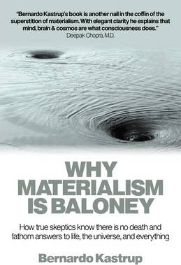 Why Materialism Is Baloney - How true skeptics know there is no death and fathom answers to life, the universe, and everything