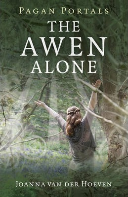 Pagan Portals - The Awen Alone - Walking the Path of the Solitary Druid