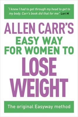 Allen Carr's Easy Way for Women to Lose Weight