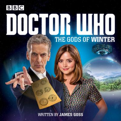 Doctor Who: The Gods of Winter : A 12th Doctor Audio Original