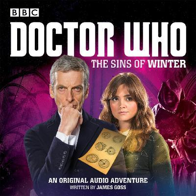 Doctor Who: The Sins of Winter : A 12th Doctor Audio Original