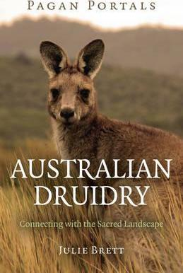 Pagan Portals - Australian Druidry - Connecting with the Sacred Landscape
