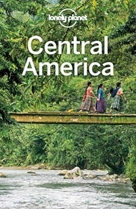 lonely planet central america by lonely planet