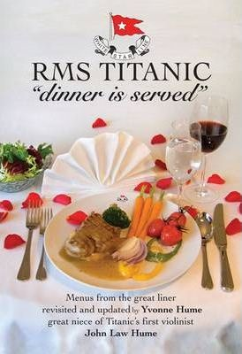 """RMS Titanic """"Dinner is Served"""""""