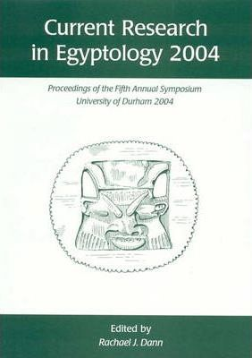 Current Research in Egyptology 2004