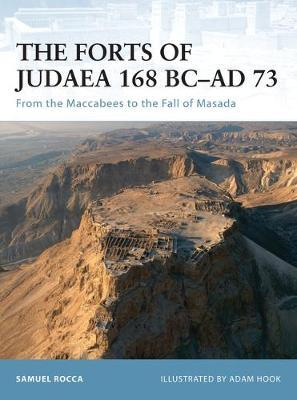 Forts of Judaea 168 BC - AD 73