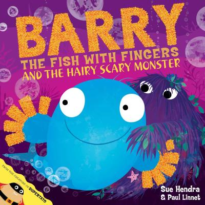 Barry the Fish with Fingers and the Hairy Scary Monster