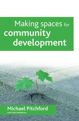 Making Spaces for Community Development