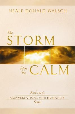 The Storm Before the Calm