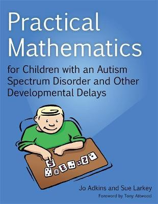 Practical Mathematics for Children with an Autism Spectrum Disorder and Other Developmental Delays