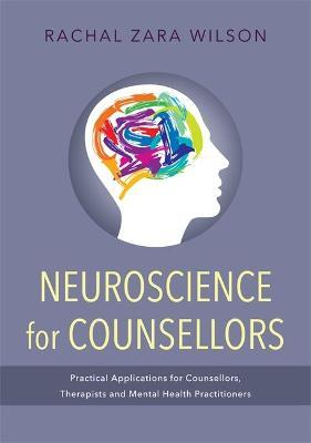 Neuroscience for Counsellors