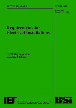 Requirements for Electrical Installations: BS 7671:2008 Incorporating Amendment No 1: 2011