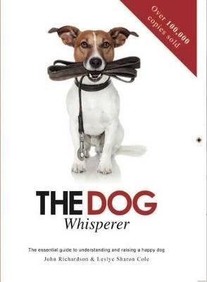 Dog Whisperer: the Essential Guide to Understanding and Training