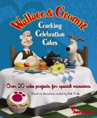 Wallace and Gromit Cracking Celebration Cakes