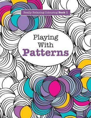 Really RELAXING Colouring Book 1