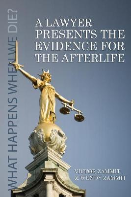 A Lawyer Presents the Evidence for the Afterlife