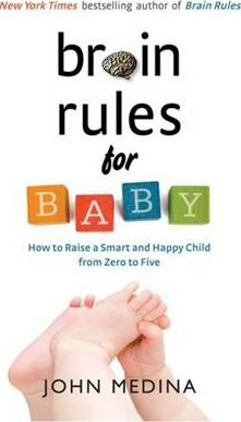 Brain Rules For Baby: How To Raise A Smart And Happy Child From Zero To Five (Revised Edition)