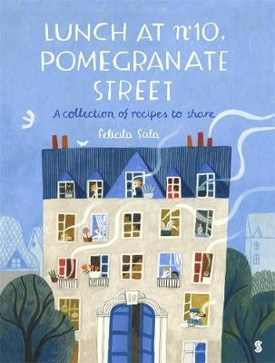 Lunch at 10 Pomegranate Street: A Collection of Recipes to Share