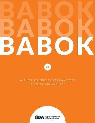 Guide to Business Analysis Body of Knowledge (Babok Guide)