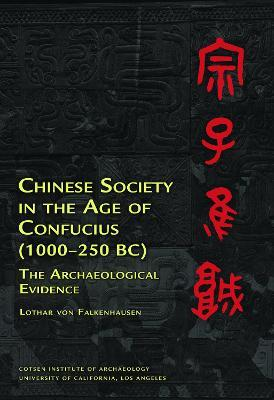 Chinese Society in the Age of Confucius (1000-250 BC)