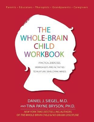 The Whole-Brain Child Workbook