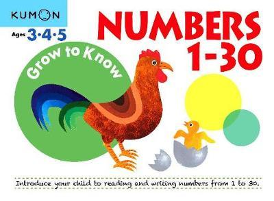 Grow to Know: Numbers 1-30: ( Ages 3 4 5)