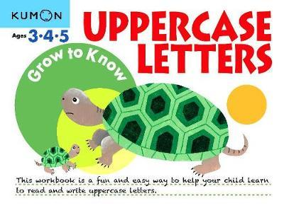 Grow to Know: Uppercase Letters (Ages 3 4 5)