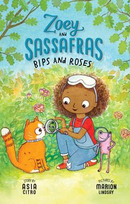 Zoey and Sassafras: Bips and Roses
