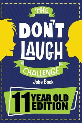 The Don't Laugh Challenge - 11 Year Old Edition