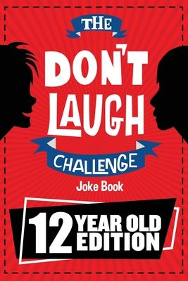 The Don't Laugh Challenge - 12 Year Old Edition