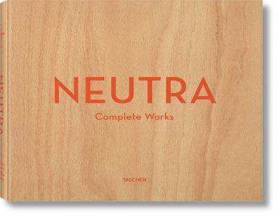 Neutra. Complete Works