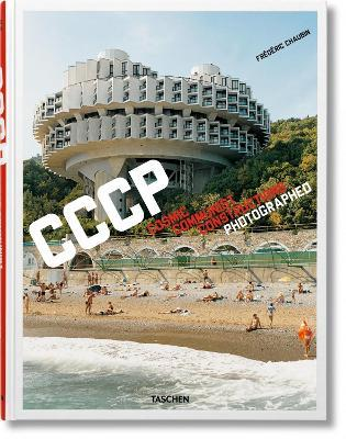 Frederic Chaubin. CCCP. Cosmic Communist Constructions Photographed