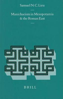 Manichaeism in Mesopotamia and the Roman East