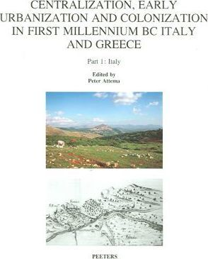 Centralization, Early Urbanization and Colonization in First Millennium BC Greece and Italy: Italy Pt. 1