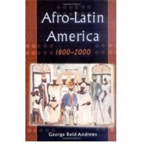 george reid andrews afro latin america George reid andrews: afro-latin america in this paper, i would arguer that the history of usa is intertwined with the issue of blacks – their enslavement and.
