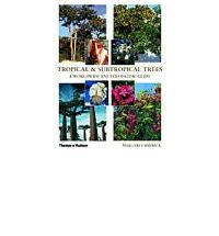 Tropical and Subtropical Trees : A Worldwide Encyclopaedic Guide