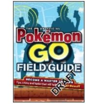 Pokémon Go The Unofficial Field Guide