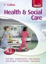Collins A Level Health and Social Care: A2 for EDEXCEL Student's Book