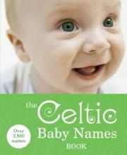 The Celtic Baby Names Book