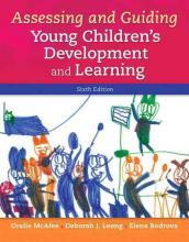 Assessing and Guiding Young Children's Development and Learning, Enhanced Pearson Etext with Loose-Leaf Version -- Access Card Package