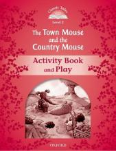 Classic Tales: Level 2: The Town Mouse and the Country Mouse Activity Book & Play