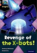 Project X Origins: Grey Book Band, Oxford Level 13: Great Escapes: Revenge of the X-Bots!