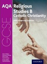 GCSE Religious Studies for AQA B: Catholic Christianity with Islam and Judaism