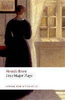 Four Major Plays: Doll's House; Ghosts; Hedda Gabler; and the Master Builder