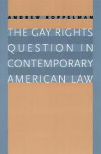 The Gay Rights Question in Contemporary American Law