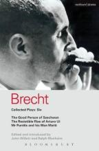 Brecht Collected Plays: Good Person of Szechwan, The Resistible Rise of Arturo Ui, Mr Puntila and His Man Matti v.6