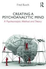 Creating a Psychoanalytic Mind