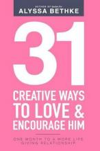 31 Creative Ways to Love & Encourage Him